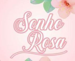 SONHO ROSA