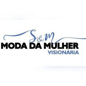 S&M MODA DA MULHER VISIONÁRIA