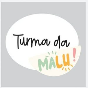 TURMA DA MALU